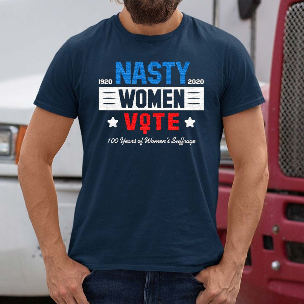 1920-Nasty-2020-Women-Vote-100-Years-Of-Women's-Suffrage-Shirt