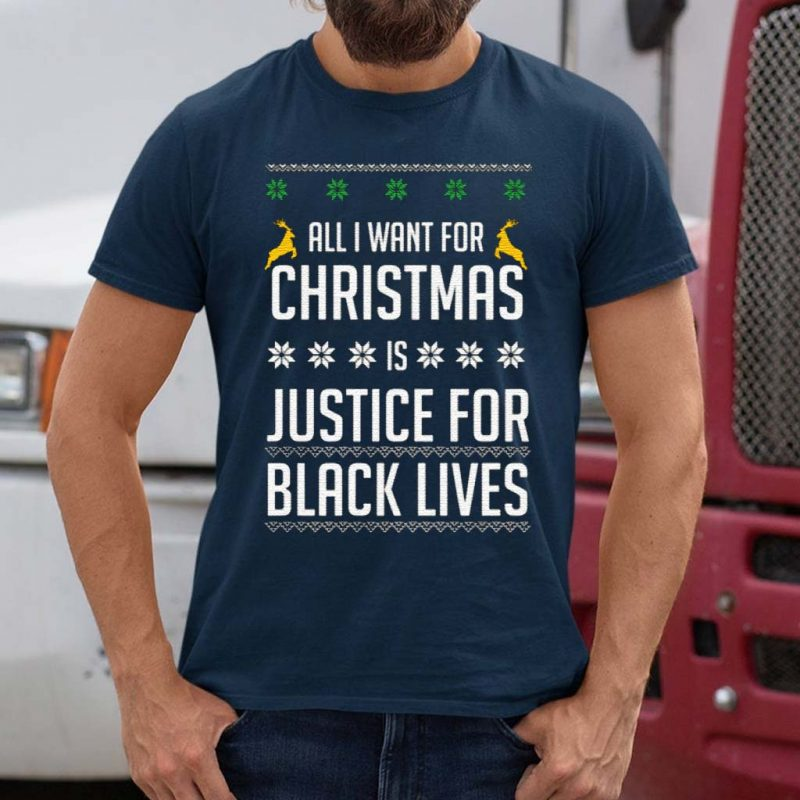 All-I-Want-For-Christmas-Is-Justice-For-Black-Lives-Shirt