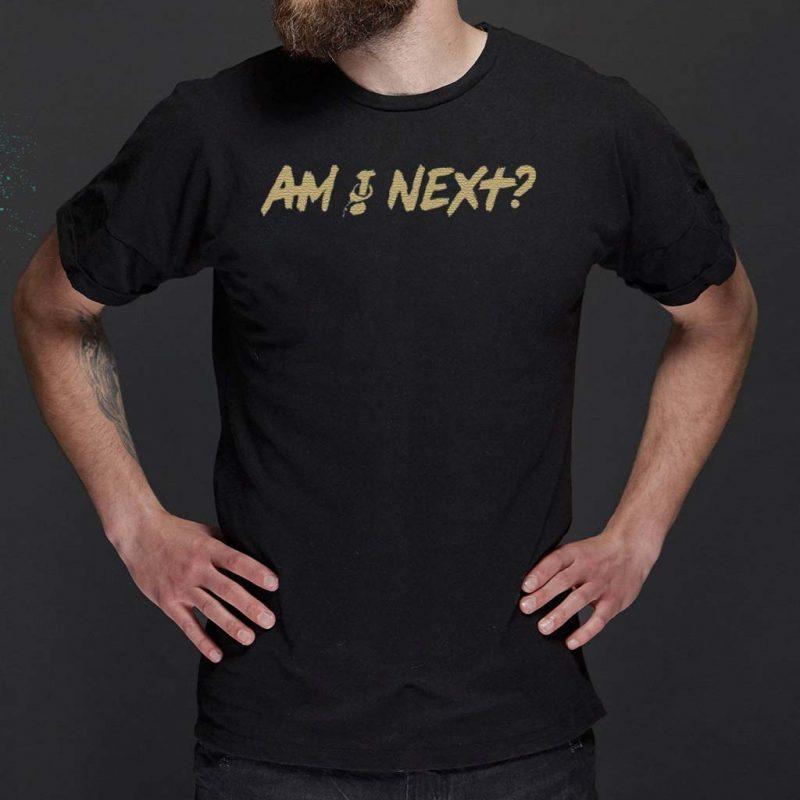 Am-I-Next-Shirts