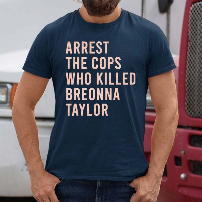 Arrest-The-Cops-Who-Killed-Breonna-Taylor-Shirts
