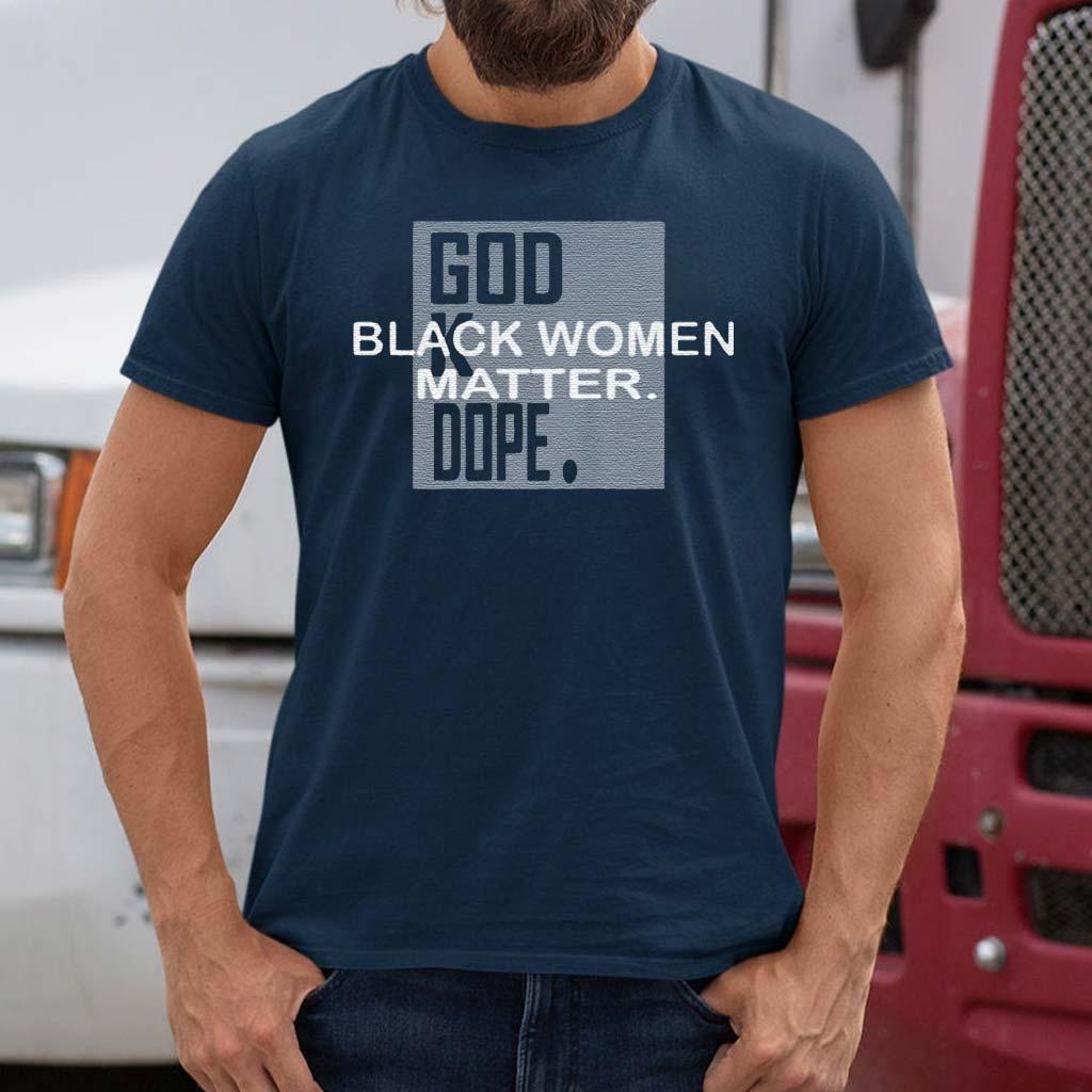BLACK-WOMEN-MATTER-God-K-Dope-Shirts