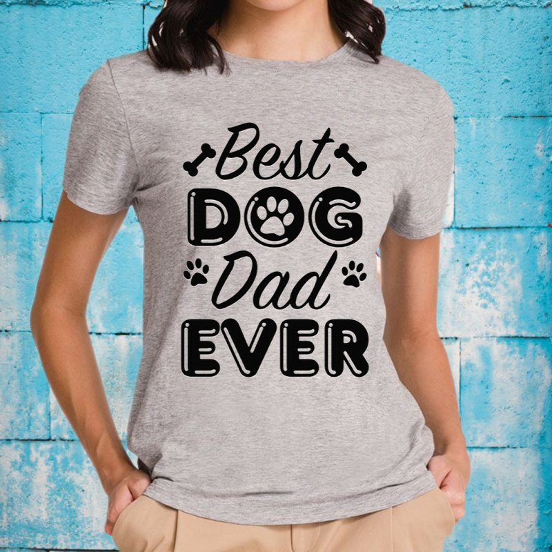 Best Dog Dad Ever T-Shirts