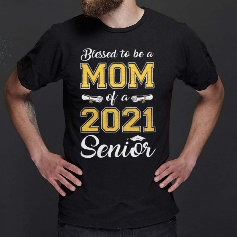 Blessed-To-Be-A-Mom-Of-A-2021-Senior-Shirt