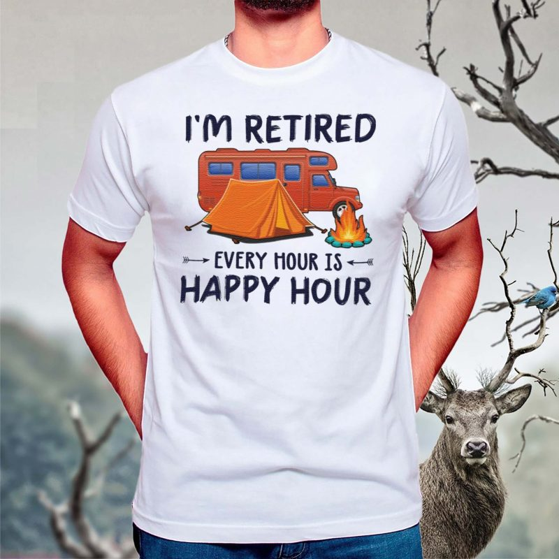 Camping-i'm-retired-every-hour-is-happy-hour-shirts