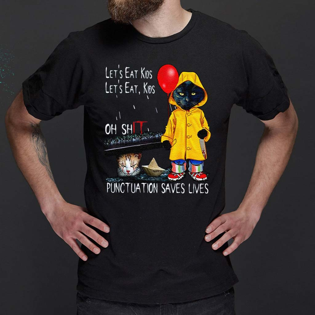 Cat-Pennywise-Let's-Eat-Kids-Oh-Shit-Punctuation-Saves-Lives-Halloween-T-Shirts