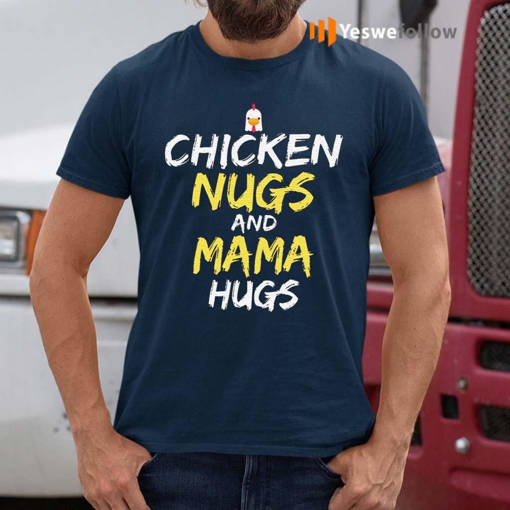 Chicken-Nugs-And-Mama-Hugs-Chicken-Shirts