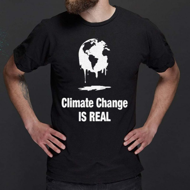 Climate-Change-Is-Real-TShirt