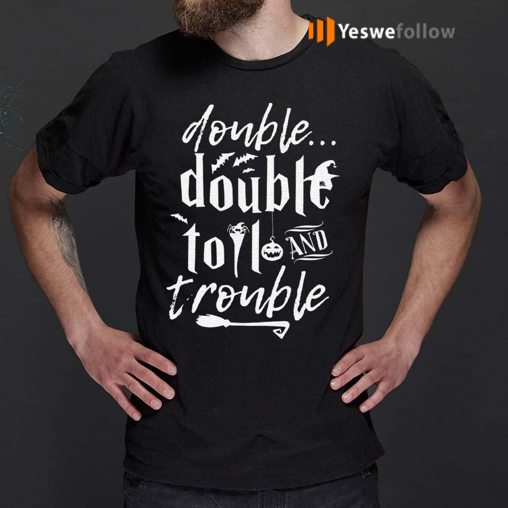 Double-Double-Toil-And-Trouble-Halloween-T-Shirt
