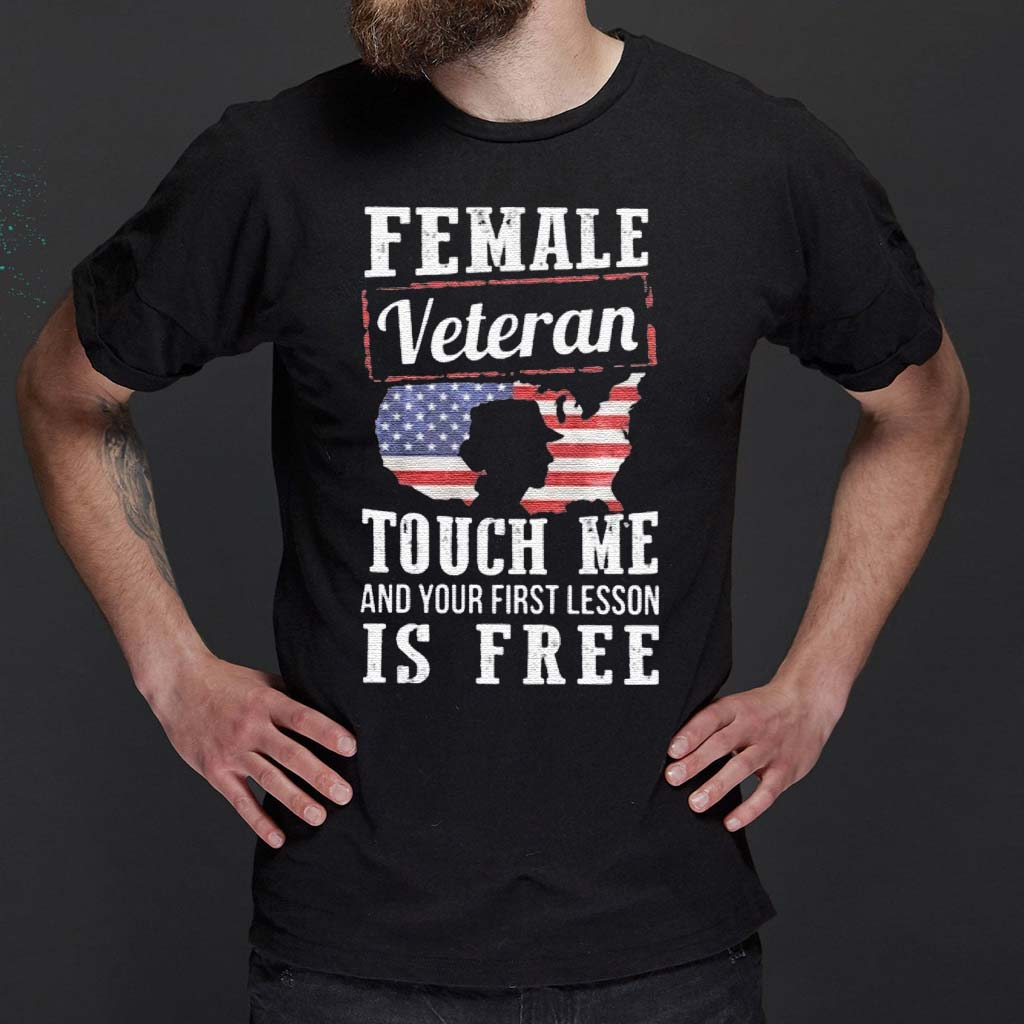 Female-Veteran-Touch-Me-And-Your-First-Lesson-Is-Free-Shirts