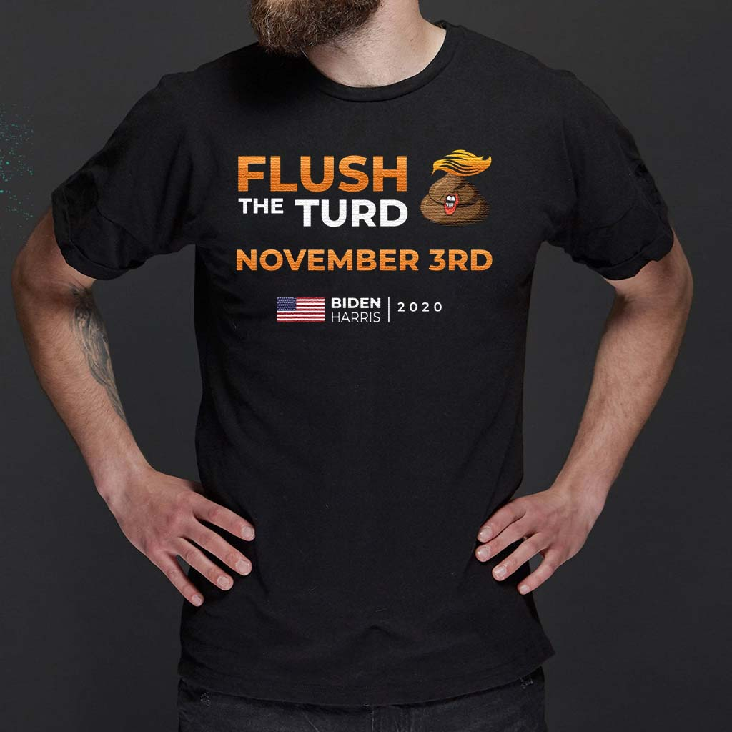 Flush-The-Turd-November-3rd-Biden-Harris-2020-T-Shirts