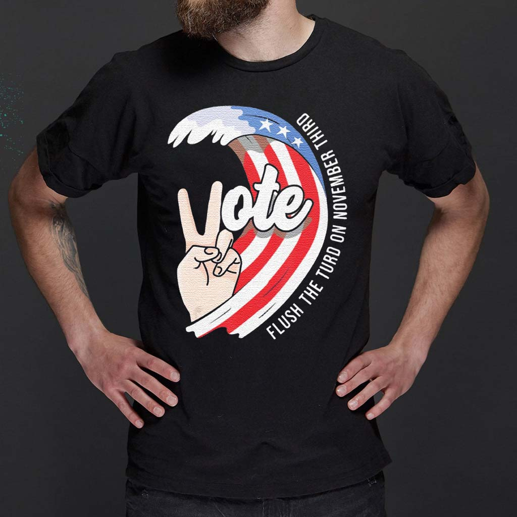 Flush-The-Turd-On-November-Third-Vote-US-TShirt