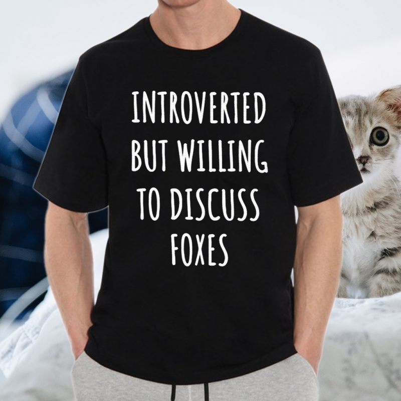 Fox Lover Gifts Funny For Introverts T-Shirts