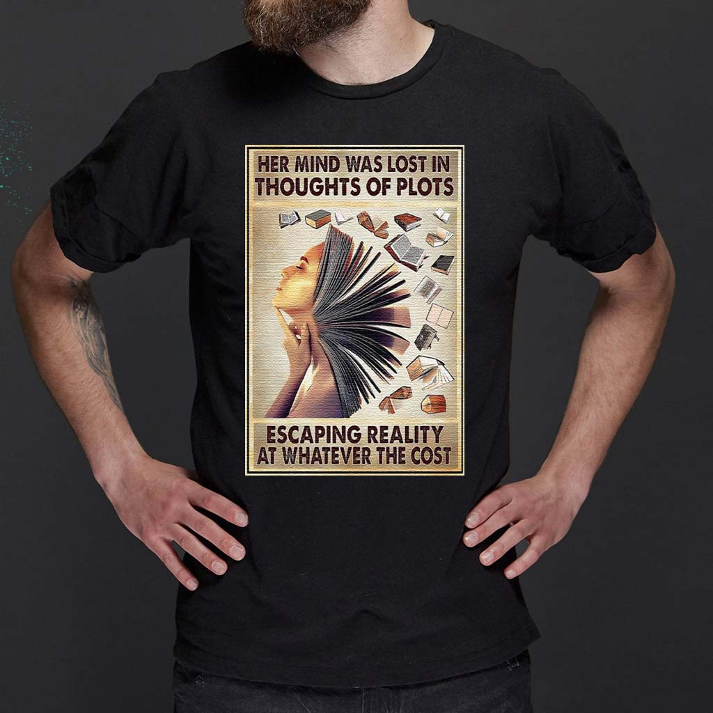 Girl-Her-mind-was-lost-in-Thoughts-of-Plots-escaping-reality-at-whatever-the-cost-tshirts