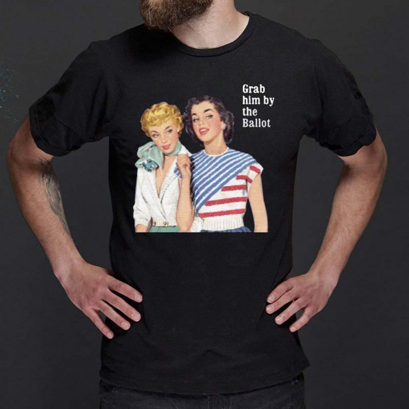 Grab-Him-By-The-Ballot-Vote-2020-Shirt