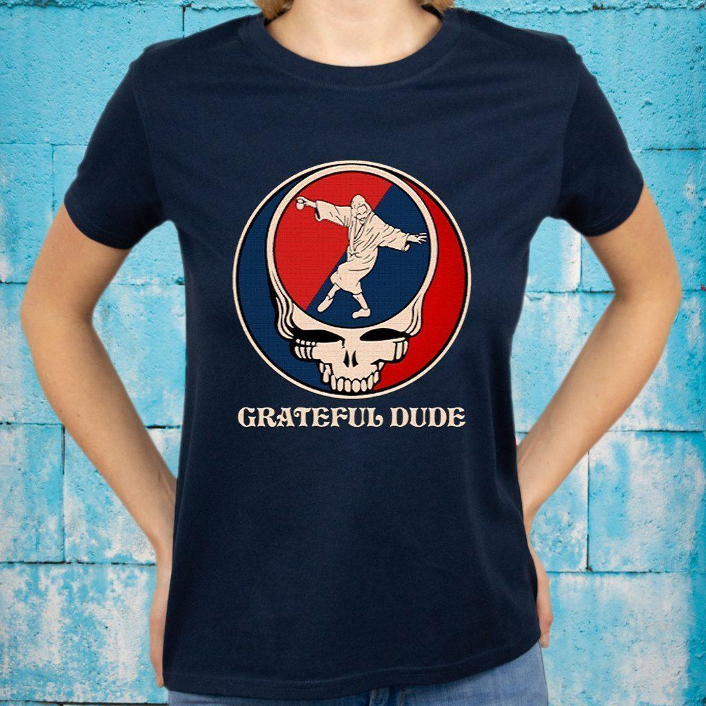 Grateful Dude T-Shirts