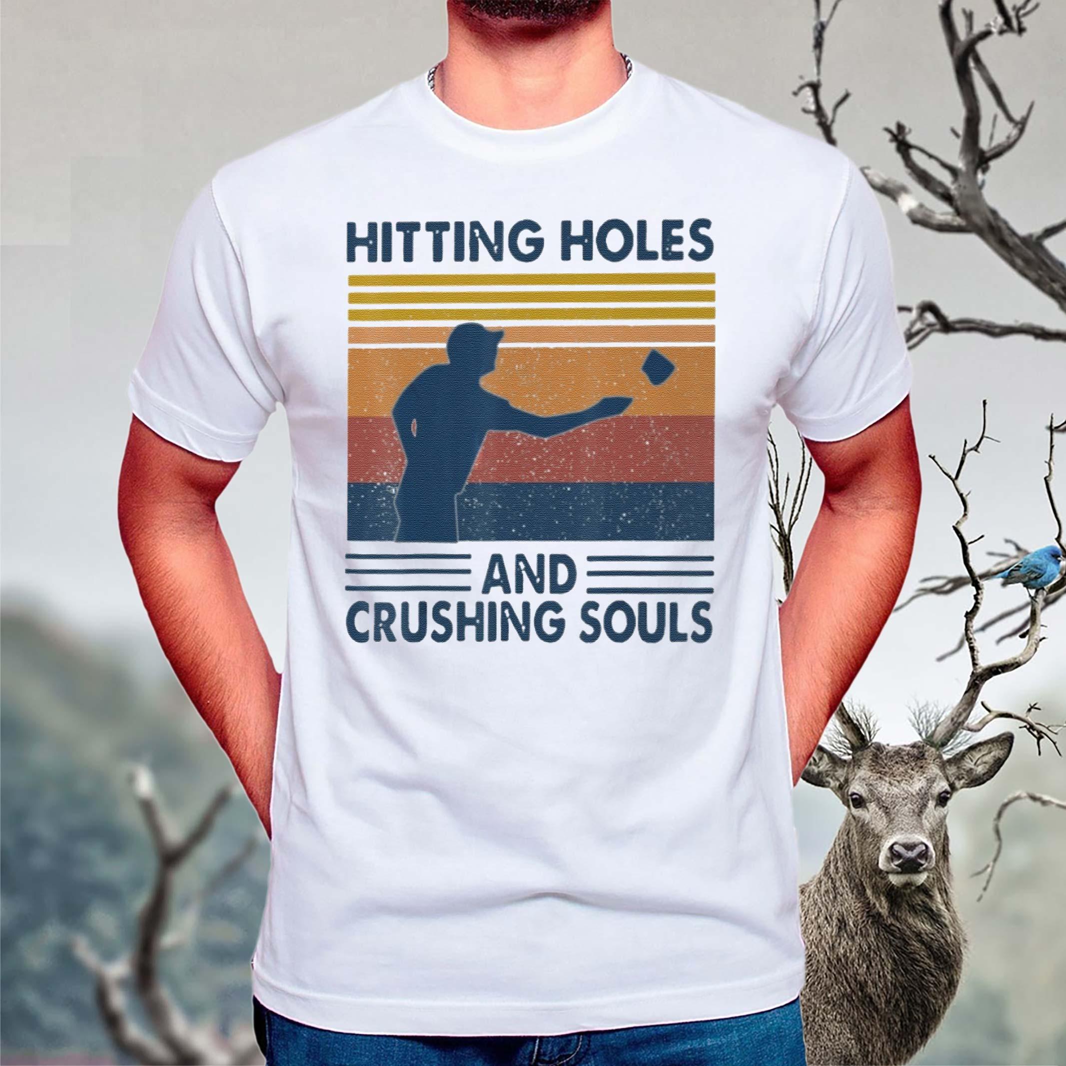 Hitting-Holes-Crushing-Souls-T-Shirts