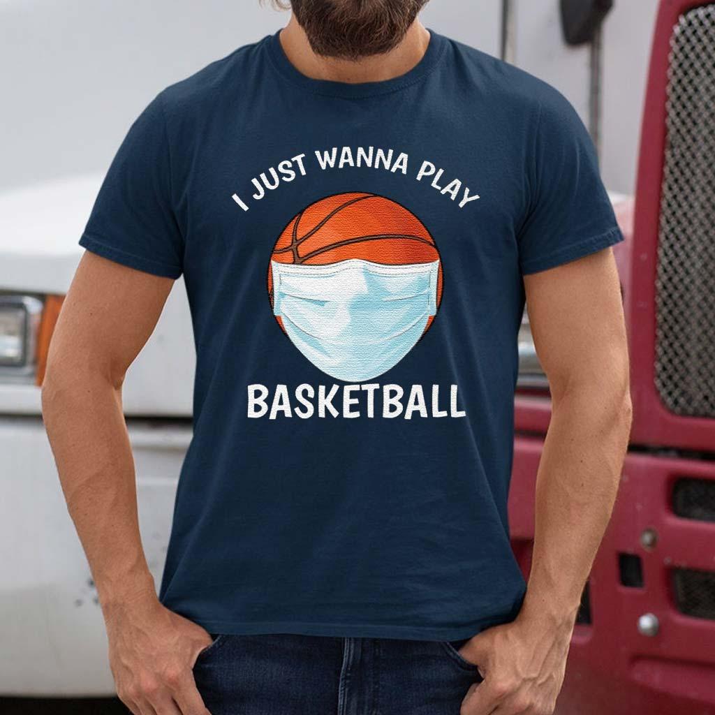 I-Just-Wanna-Play-Basketball-Face-Mask-TShirt-s