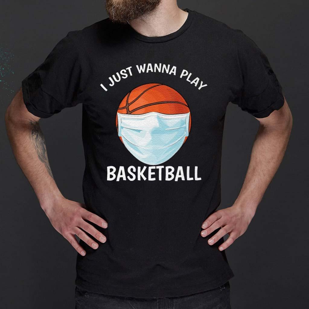 I-Just-Wanna-Play-Basketball-Face-Mask-TShirt