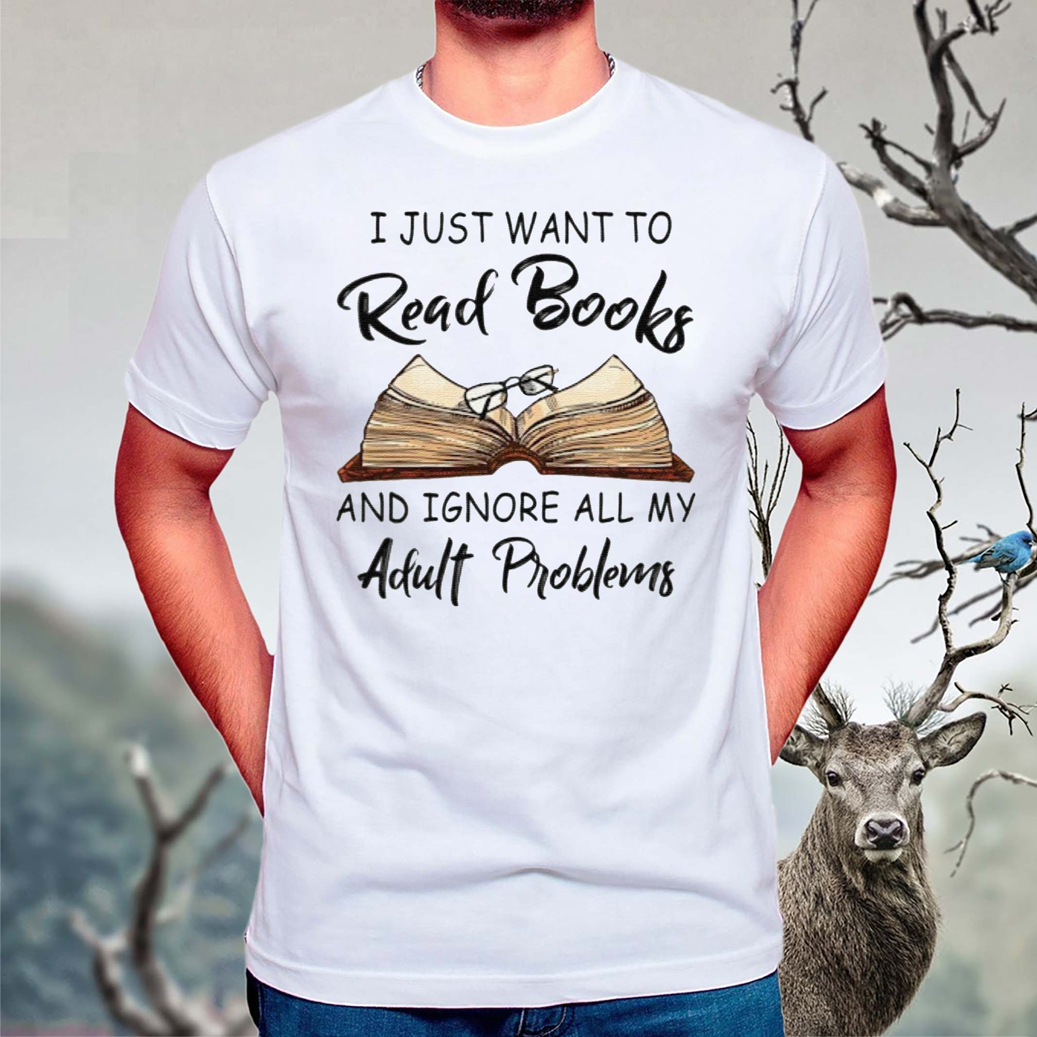 I-Just-Want-To-Read-Books-And-Ignore-All-My-Adult-Problems-Shirts