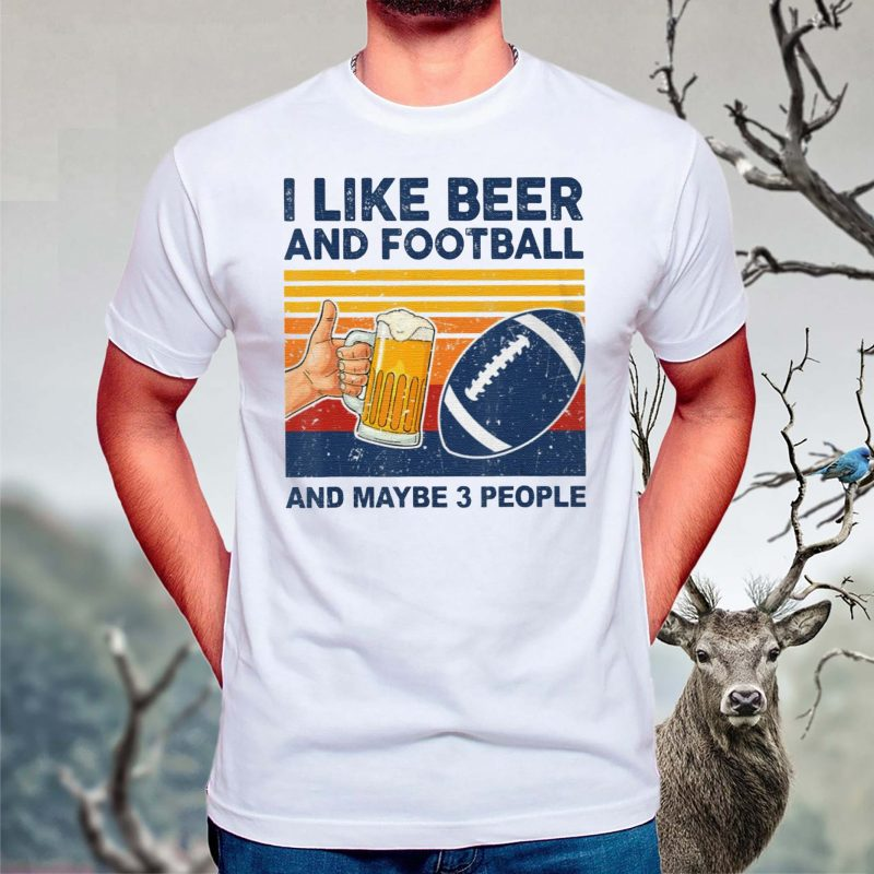 I-Like-Beer-Football-Maybe-3-People-Shirt-Classic-T-Shirts