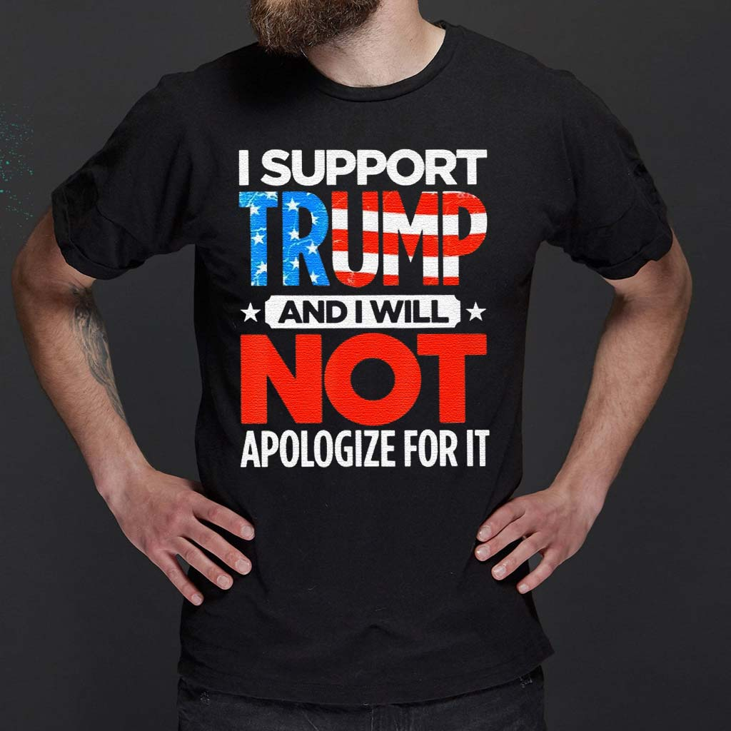 I-Support-Trump-not-Apologize-for-It-Shirt
