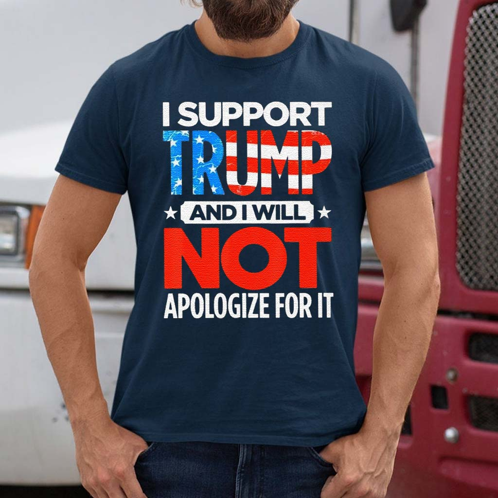 I-Support-Trump-not-Apologize-for-It-Shirts