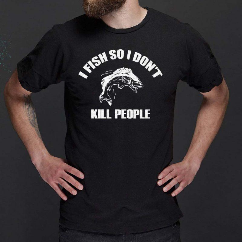 I-fish-so-I-don-kill-T-Shirts