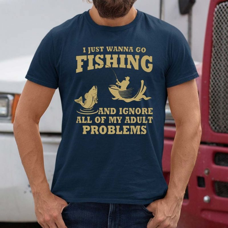 I-just-wanna-go-fishing-and-ignore-T-Shirt
