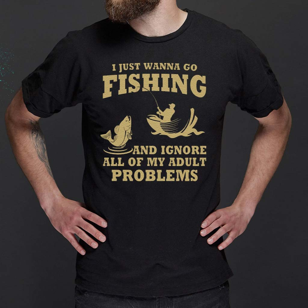 I-just-wanna-go-fishing-and-ignore-T-Shirts