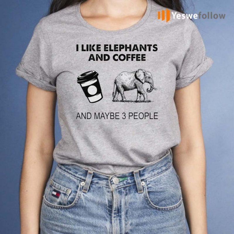I-like-elephants-and-coffee-and-maybe-3-people-shirt