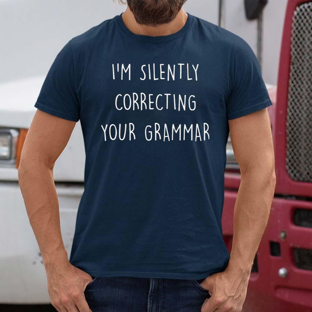 I'm-Silently-Correcting-Your-Grammar-shirt