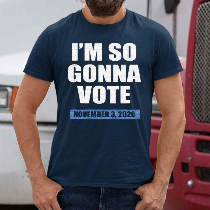 I'm-So-Gonna-Vote-Shirt