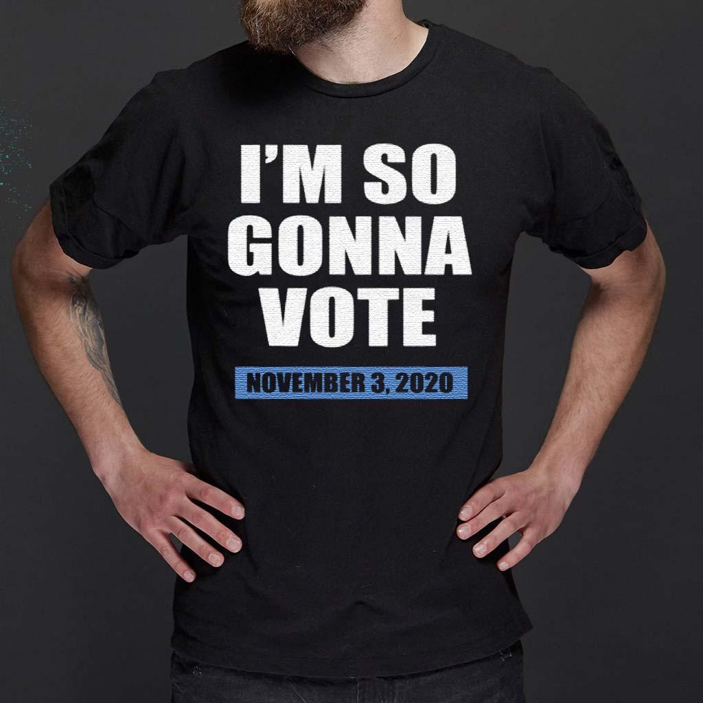 I'm-So-Gonna-Vote-Shirts