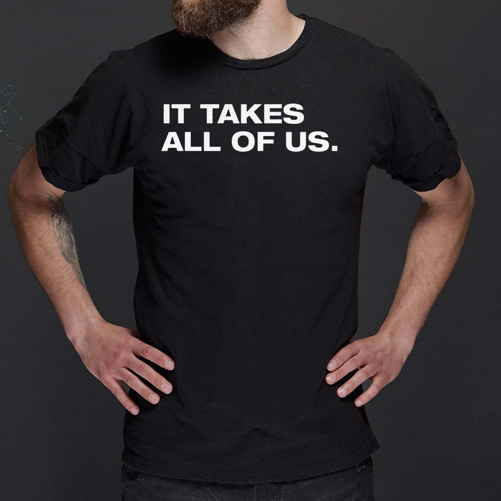It-Takes-All-Of-Us-Shirt