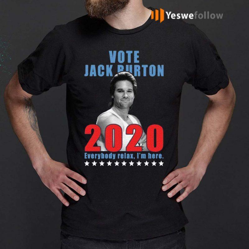 Jack-Burton-2020-everybody-relax-I'm-here-shirt