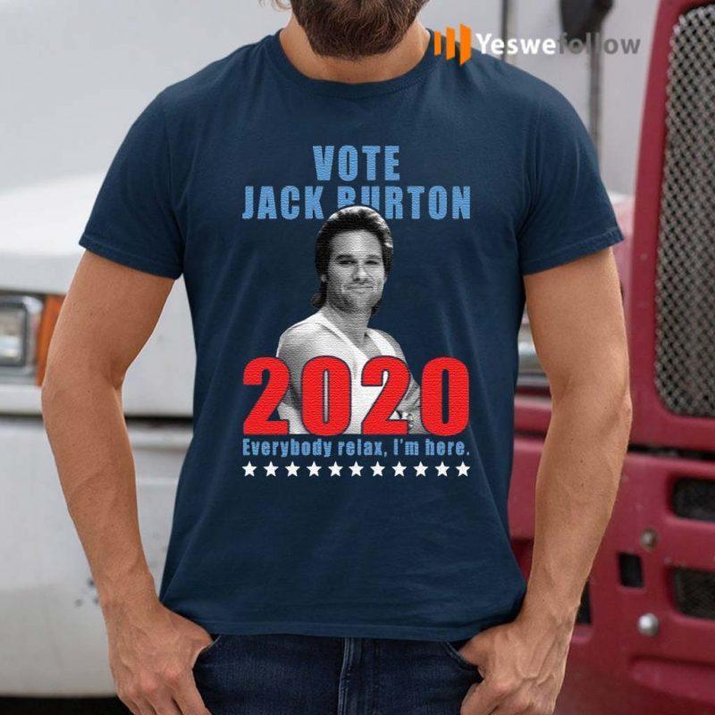 Jack-Burton-2020-everybody-relax-I'm-here-shirts