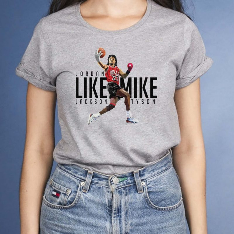 Like-Mike-Tyson-Jordan-Jackson-shirts