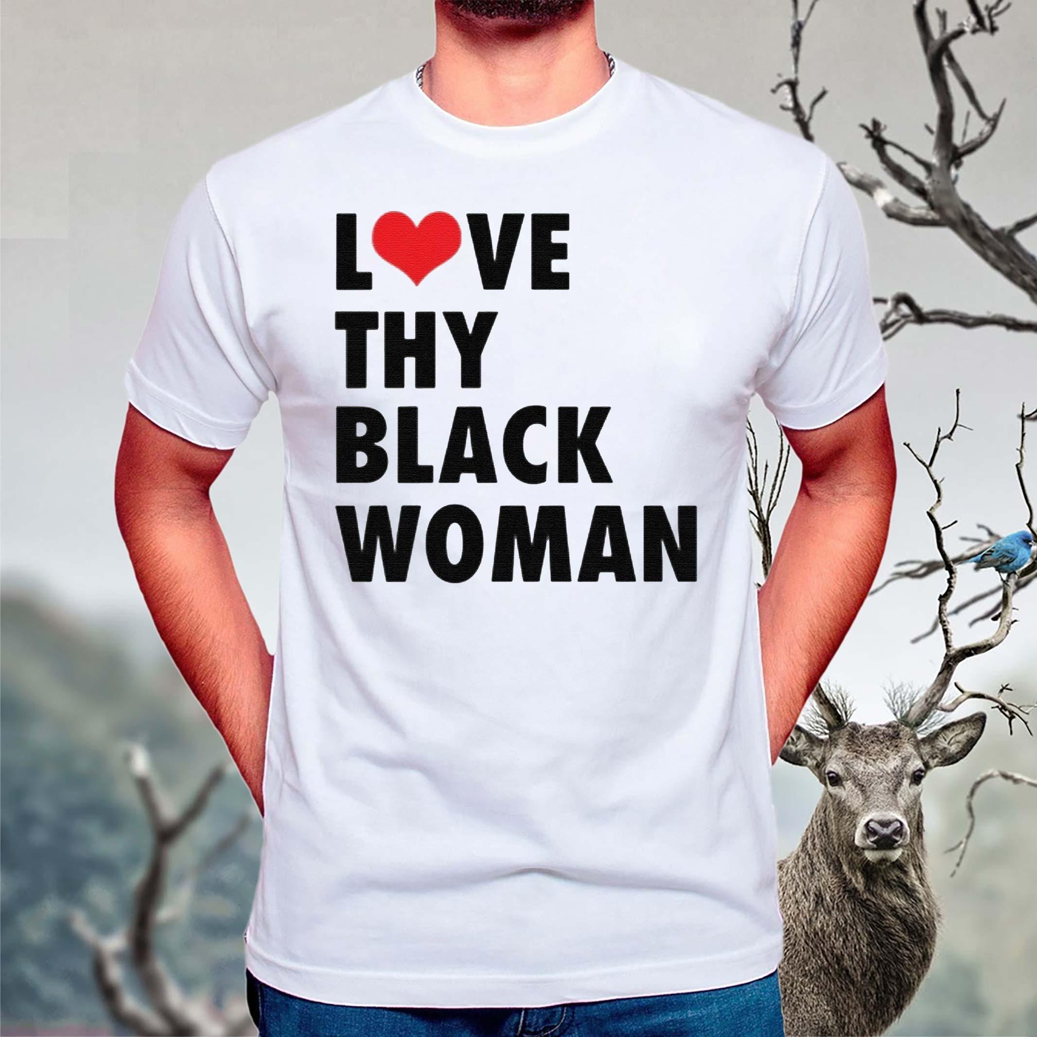 Love-Thy-Black-Woman-TShirt