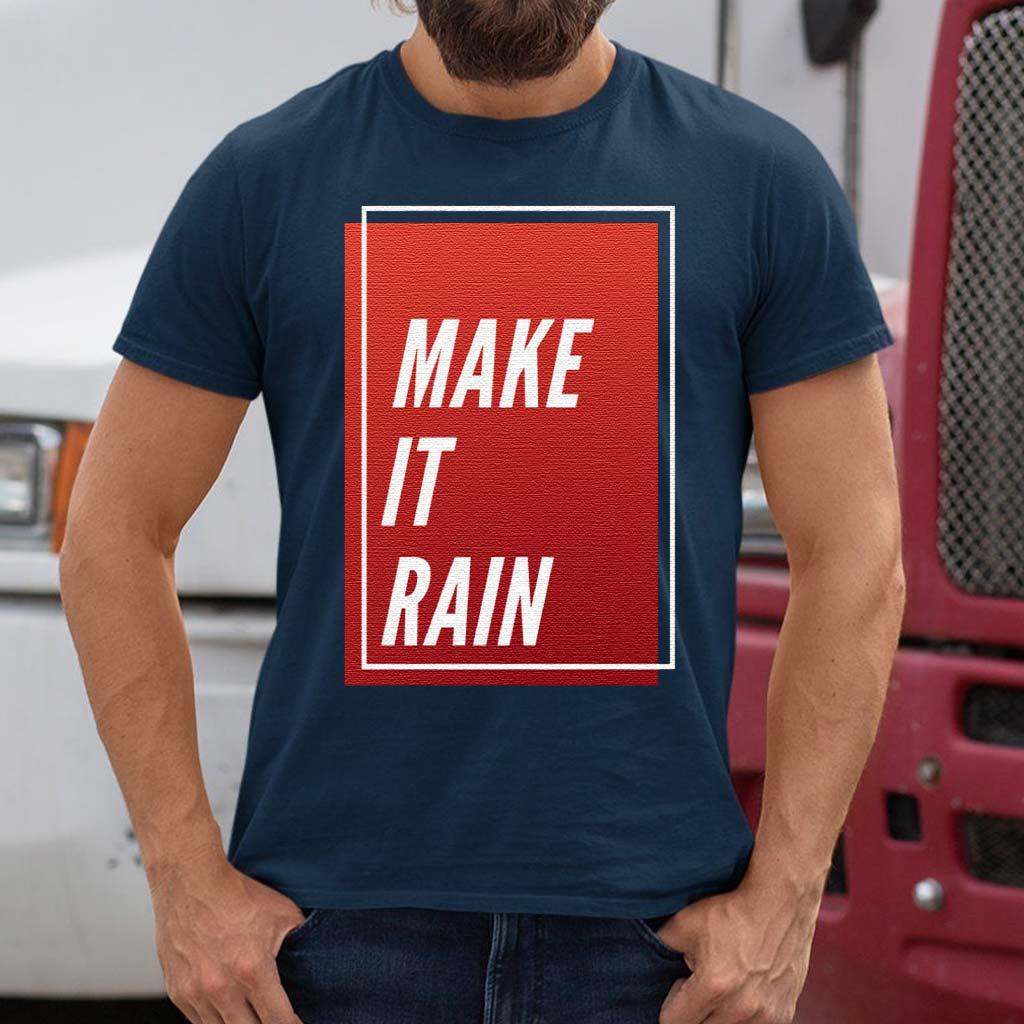 Make-It-Rain-Trendy-Quotes-Gift-T-Shirt