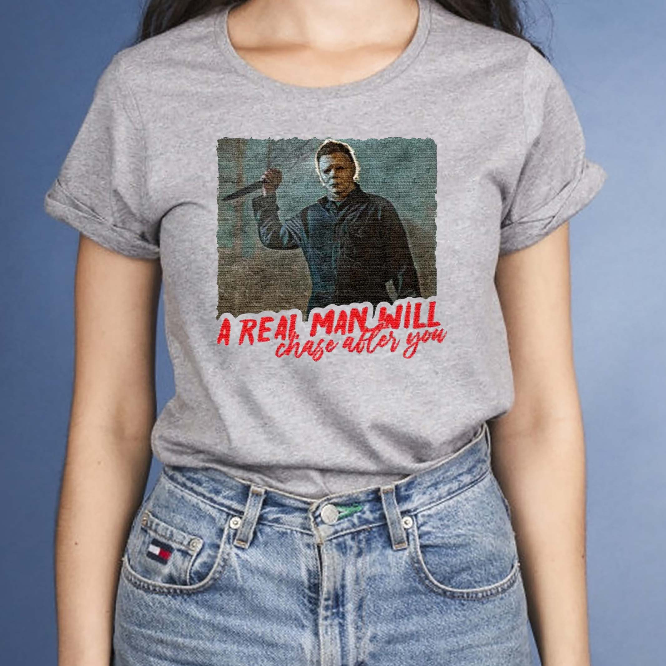 Michael-Myers-A-Real-Man-Will-Chase-After-You-shirts