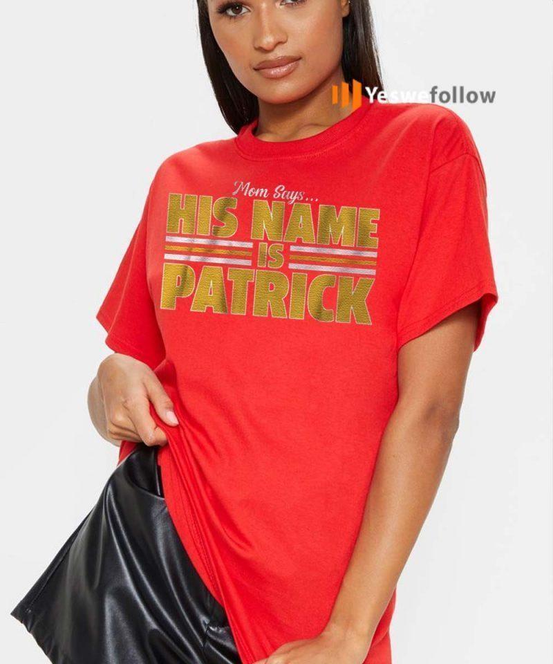 Mom-says-his-name-is-patrick-shirt