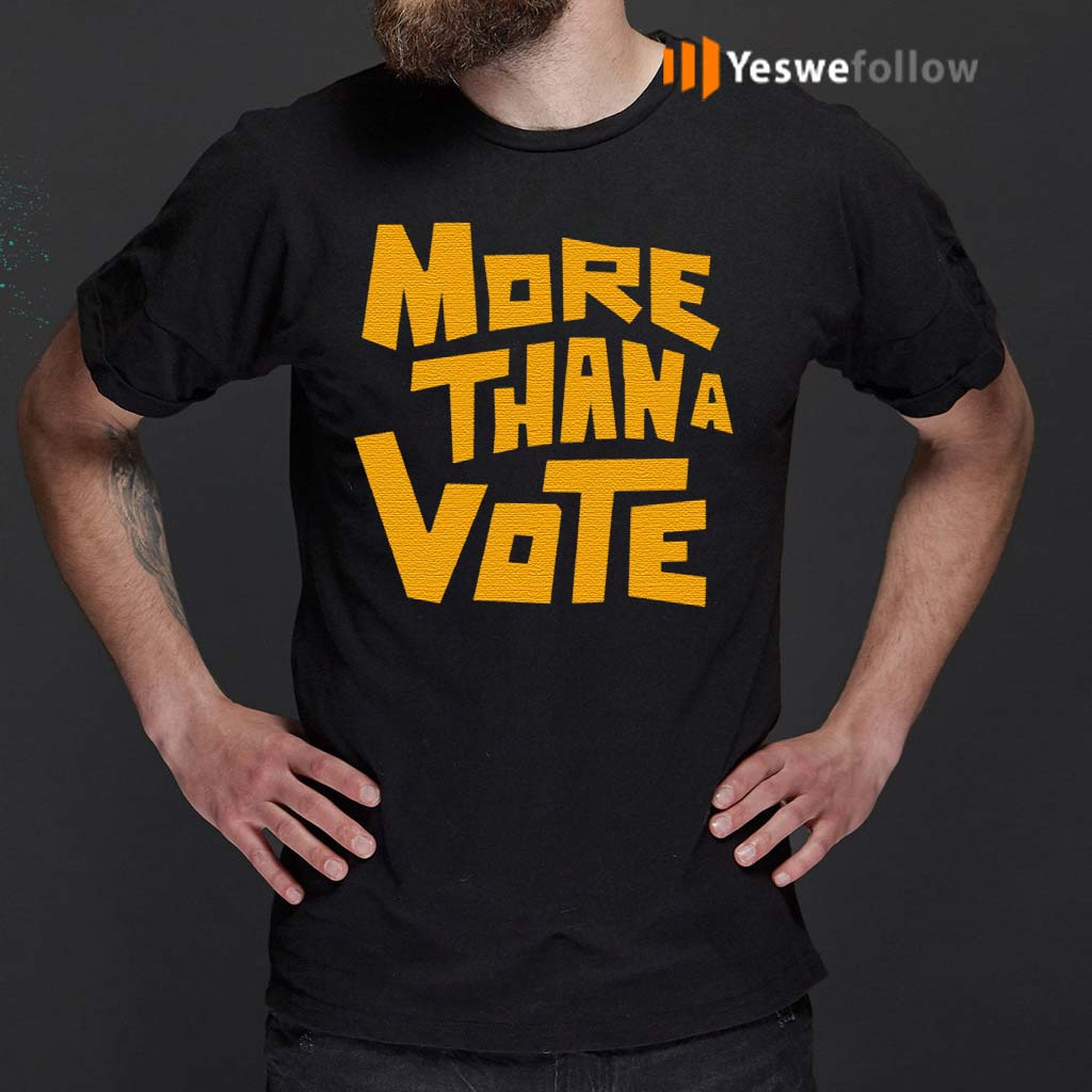 More-than-a-vote-Shirts