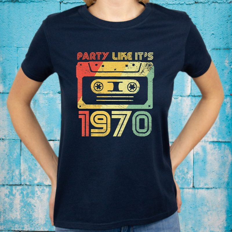 Party Like It's 1970 T-Shirt