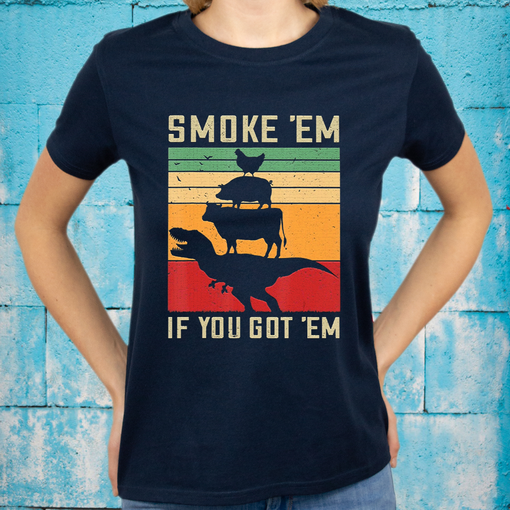 Smoke Em If You Got Em Funny Retro Bbq Smoker Dad T-Shirts