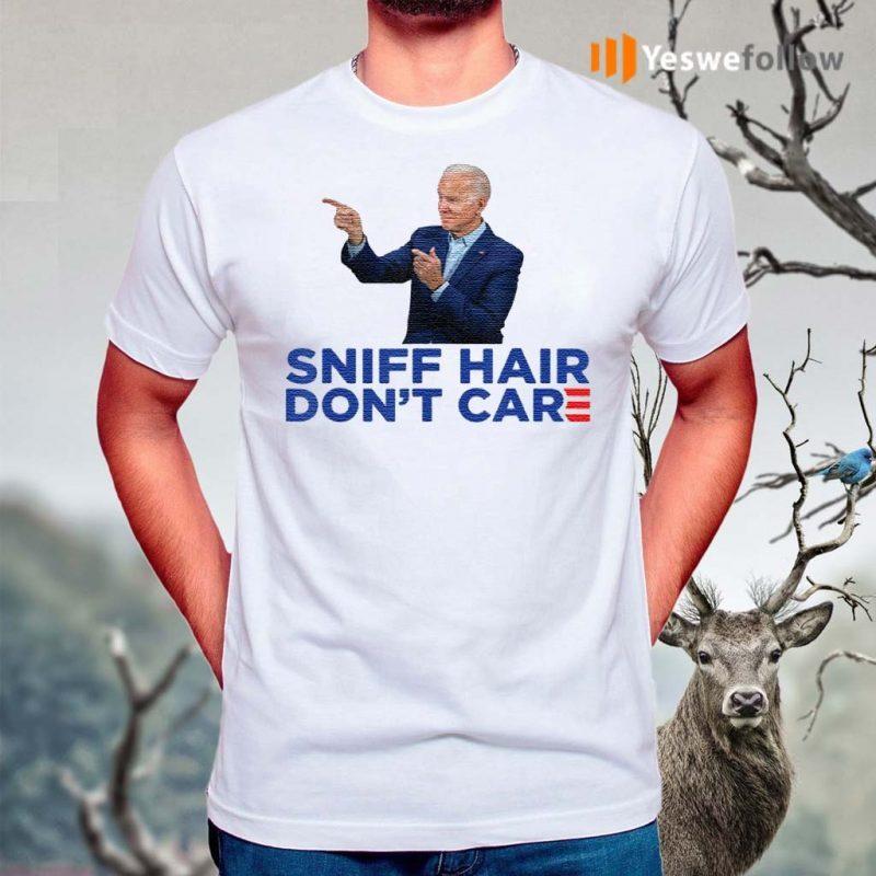 Sniff-Hair-Don't-Care-–-Funny-Creepy-Awkward-Joe-Biden-T-Shirts