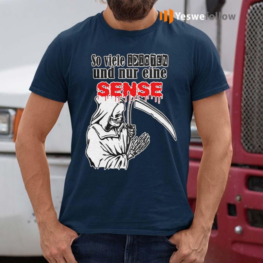 So-Viele-Indioten-Und-Nur-Eine-Sense-Shirt