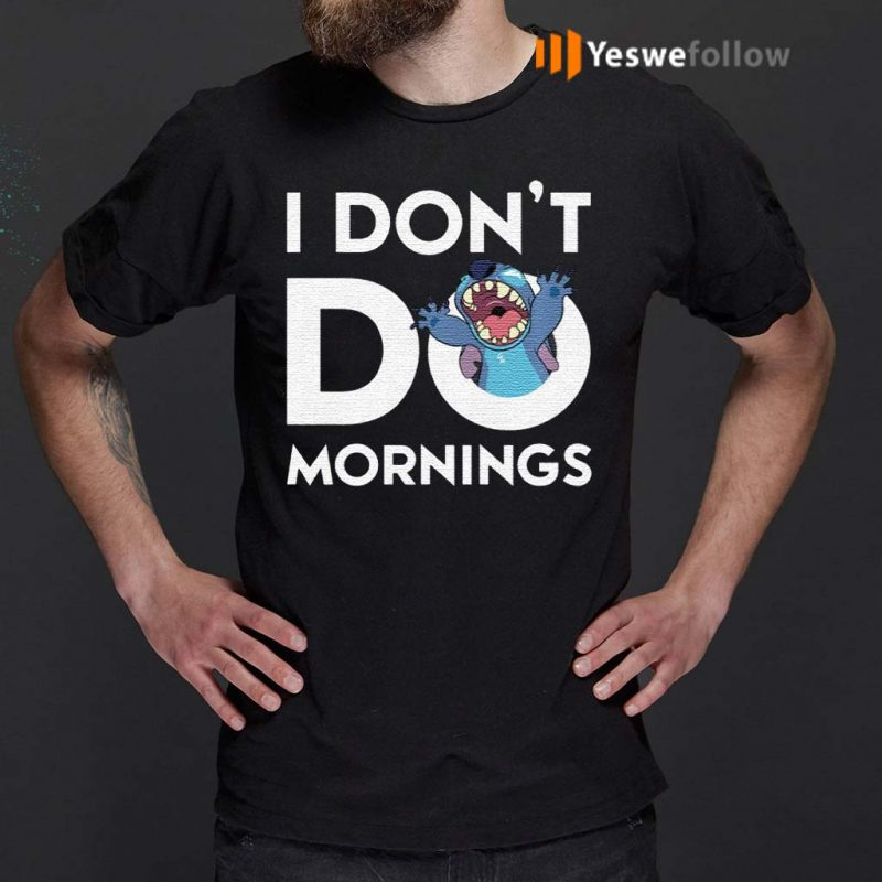 Stitch-Don't-Do-Mornings-T-Shirt