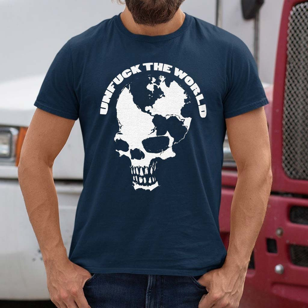 UnFuck-The-World-Skull-T-Shirt