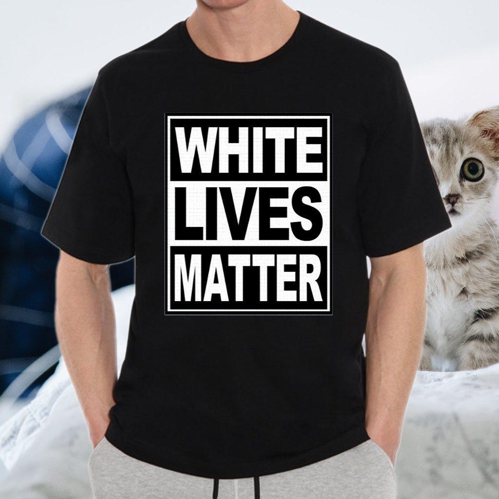 White Lives Matter T-Shirts