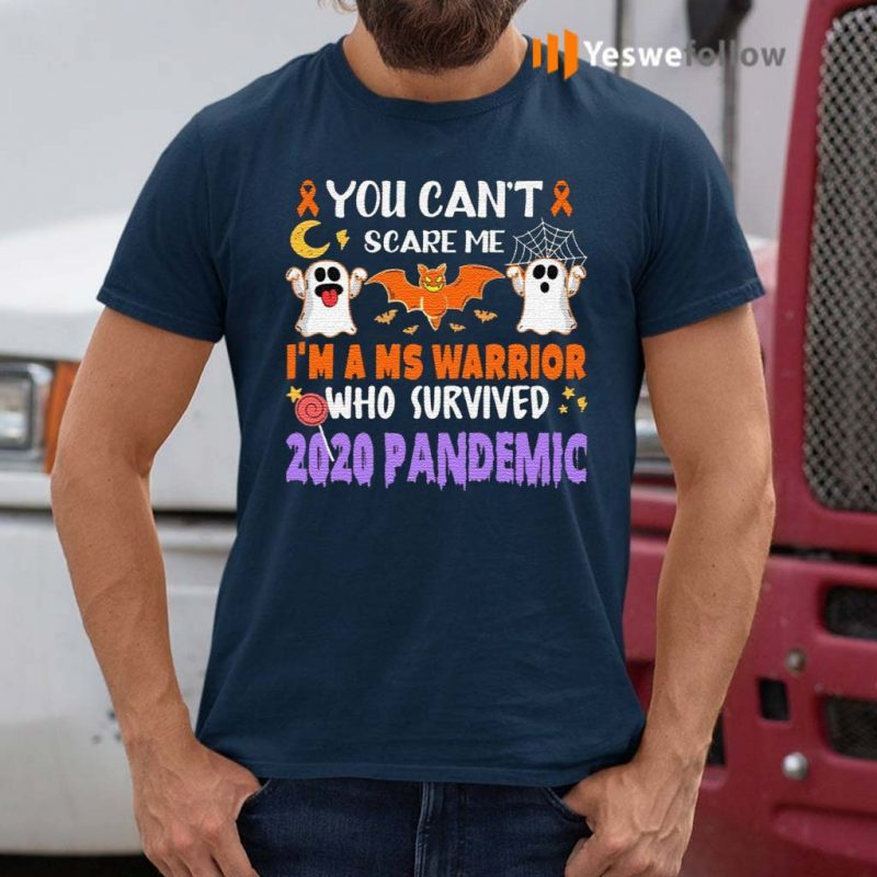 You-Can't-Scare-Me-I'm-A-Ms-Warrior-Who-Survived-2020-Pandemic-T-Shirt